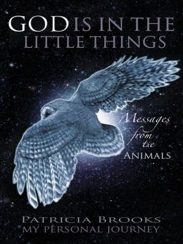 God is in the Little Things: Messages from the Animals