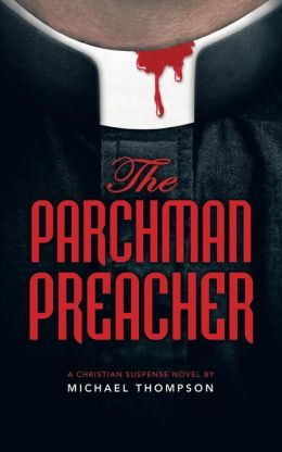The Parchman Preacher: A Christian Suspense Novel