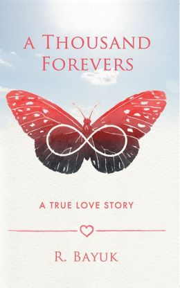A Thousand Forevers: A True Love Story