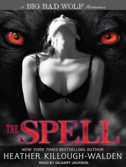 The Spell (Big Bad Wolf Series #3)