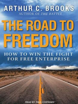 The Road to Freedom: How to Win the Fight for Free Enterprise