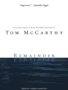 Remainder: A Novel