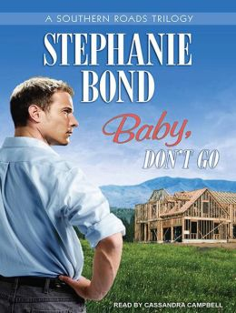 Baby, Don't Go (Southern Roads Series)