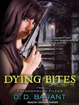 Dying Bites (Bloodhound Files Series #1)