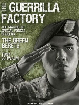 Guerrilla Factory: The Making of Special Forces Officers, the Green Berets