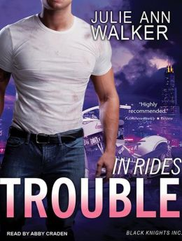 In Rides Trouble (Black Knights Inc. Series #2)