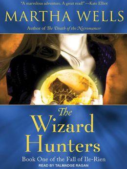 The Wizard Hunters (Fall of Ile-Rien Series #1)