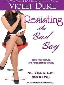 Resisting the Bad Boy