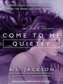 Come to Me Quietly (Closer to You Series #1)