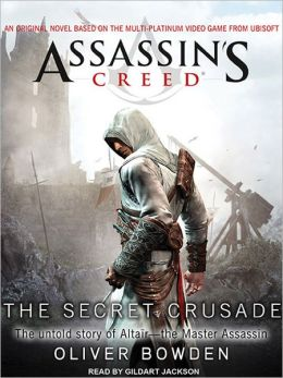 The Secret Crusade: Assassin's Creed Series, Book 3