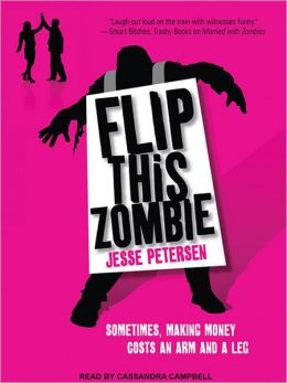 Flip This Zombie: Living with the Dead Series, Book 2