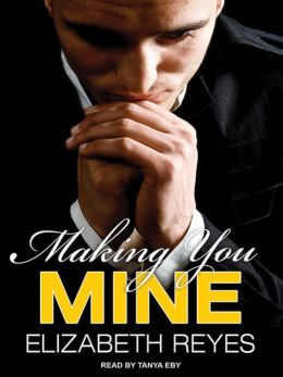 Making You Mine: Moreno Brothers Series, Book 5