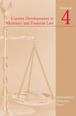 Current Developments in Monetary and Financial Law, Vol. 4