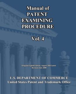 Manual of Patent Examining Procedure (Vol. 4)