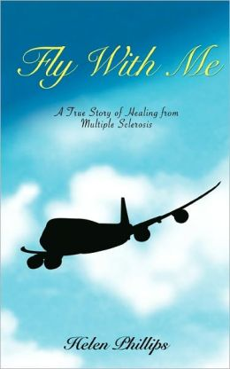 Fly with Me: A True Story of Healing from Multiple Sclerosis