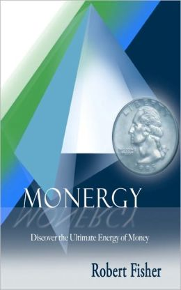 Monergy: Discover the Ultimate Energy of Money