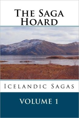 The Saga Hoard - Volume 1: Icelandic Sagas