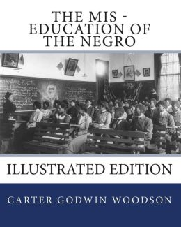 The Mis - Education of the Negro
