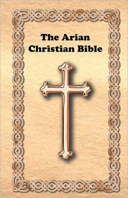 The Arian Christian Bible