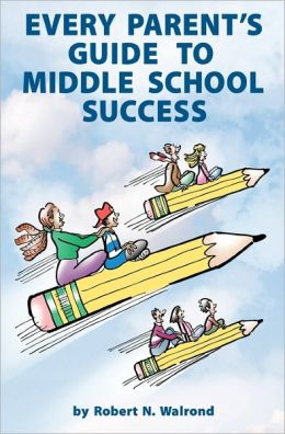 Every Parent's Guide to Middle School Success
