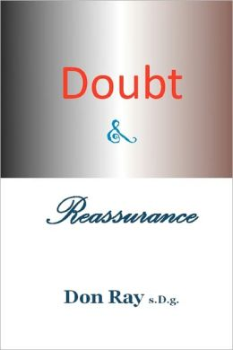 Doubt and Reassurance: There Is a Purpose