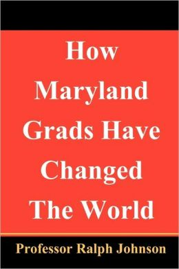 How Maryland Grads Have Changed the World