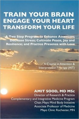 Train Your Brain... . Engage Your Heart... . Transform Your Life: A Course in Attention and Interpretation Therapy (AIT)