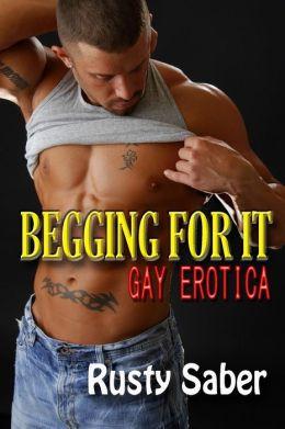 Begging for It: Gay Erotica