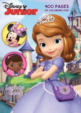 Disney Jr Sofia the First 400 Pages of Coloring Fun - Learn to Care
