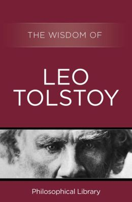 The Wisdom of Leo Tolstoy