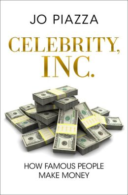 Celebrity, Inc.: How Famous People Make Money