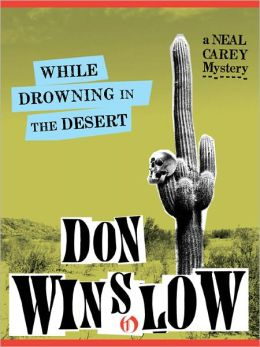 While Drowning in the Desert (Neal Carey Series #5)