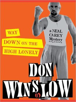 Way Down on the High Lonely (Neal Carey Series #3)
