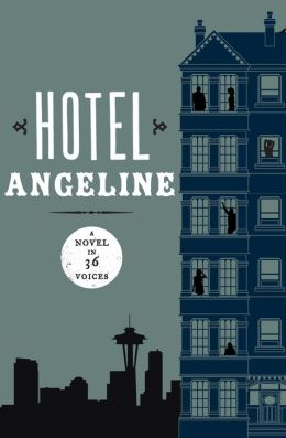 Hotel Angeline: A Novel in 36 Voices
