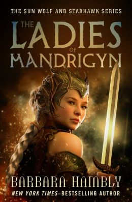 The Ladies of Mandrigyn: The Sun Wolf and Starhawk Series (Book One)