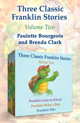 Franklin Goes to School, Franklin Rides a Bike, and Franklin Fibs: Three Classic Franklin Stories