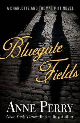 Bluegate Fields (Thomas and Charlotte Pitt Series #6)