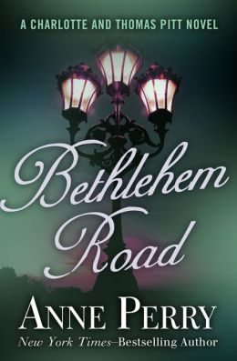 Bethlehem Road (Thomas and Charlotte Pitt Series #10)