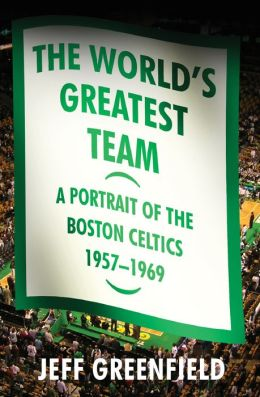 The World's Greatest Team: A Portrait of the Boston Celtics, 1957-69