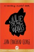 Book Cover Image. Title: Julie of the Wolves, Author: Jean Craighead George
