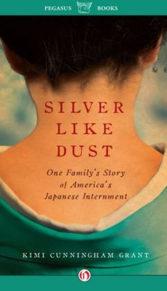Silver Like Dust: One Family's Story of Japanese Internment