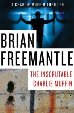 The Inscrutable Charlie Muffin: A Charlie Muffin Thriller (Book Three)