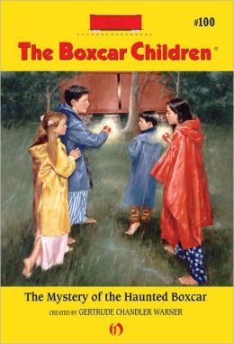 The Mystery of the Haunted Boxcar: The Boxcar Children Mysteries #100