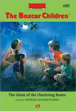 The Ghost of the Chattering Bones: The Boxcar Children Mysteries #102