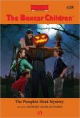 The Pumpkin Head Mystery (The Boxcar Children Series #124)