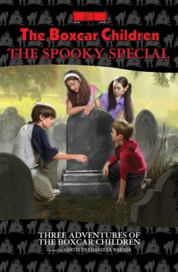 The Boxcar Children Spooky Special: Three Adventures of the Boxcar Children