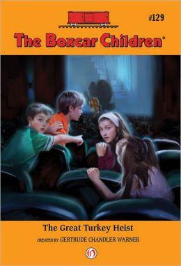 The Great Turkey Heist (The Boxcar Children Series #129)