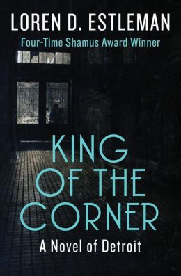 King of the Corner: A Novel of Detroit