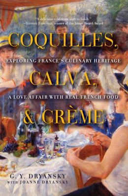 Coquilles, Calva, and Creme: Exploring France's Culinary Heritage: A Love Affair with French Food