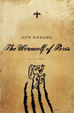 The Werewolf of Paris: A Novel